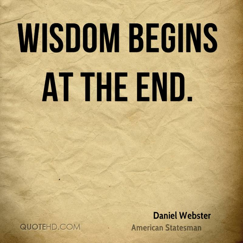 Wisdom begins at the end.