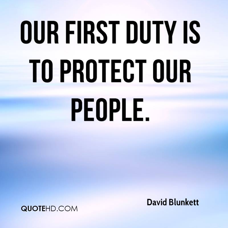 Our first duty is to protect our people.