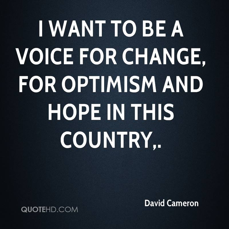 I want to be a voice for change, for optimism and hope in this country.