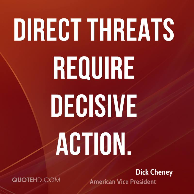 Direct threats require decisive action.
