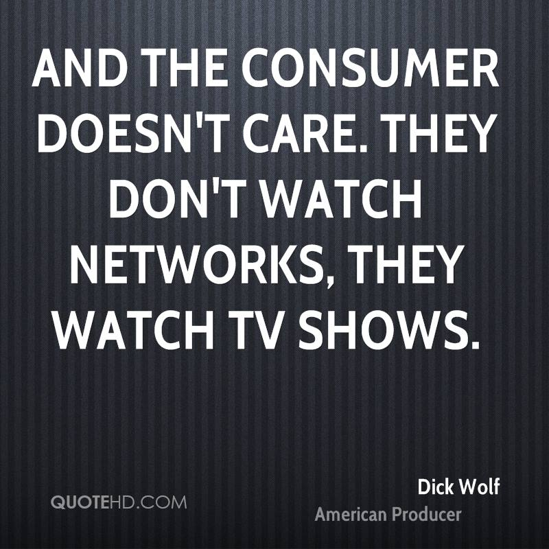 And the consumer doesn't care. They don't watch networks, they watch TV shows.