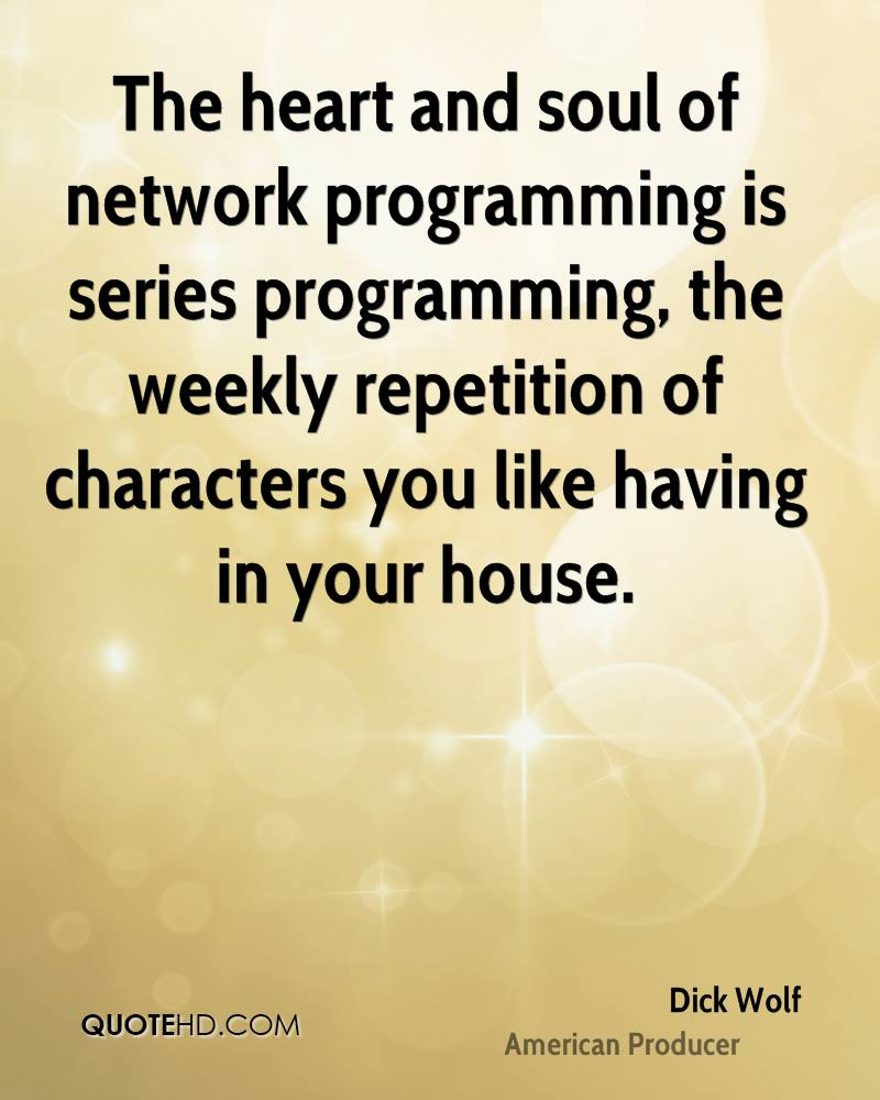 The heart and soul of network programming is series programming, the weekly repetition of characters you like having in your house.