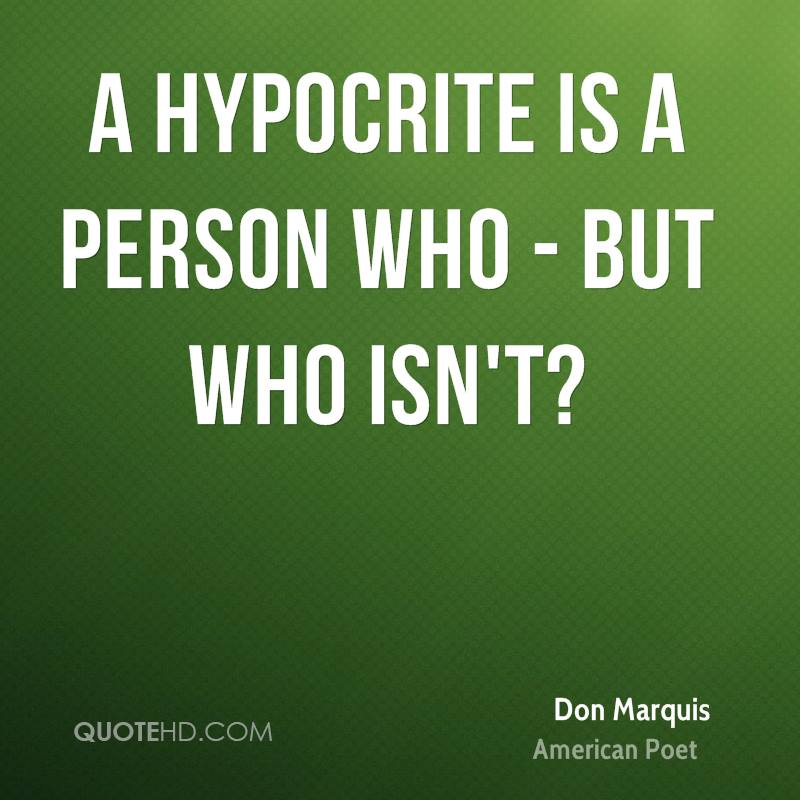 A hypocrite is a person who - but who isn't?