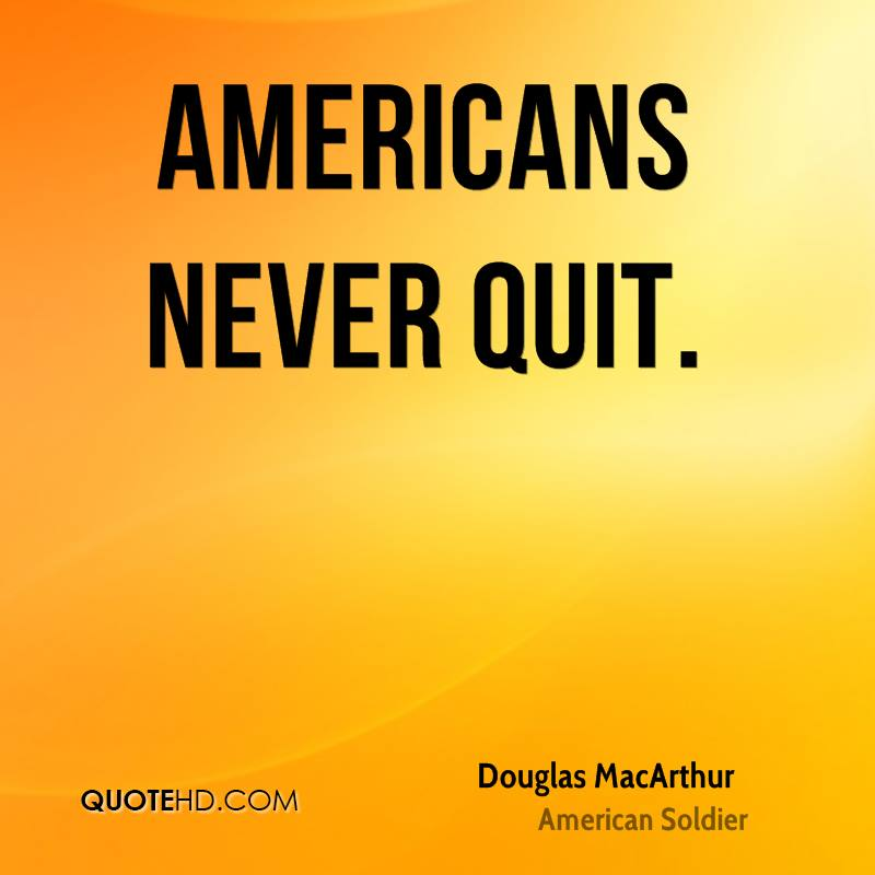 Americans never quit.