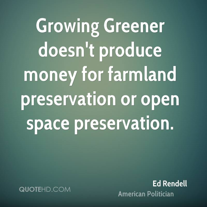 Growing Greener doesn't produce money for farmland preservation or open space preservation.