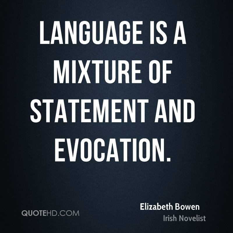 Language is a mixture of statement and evocation.