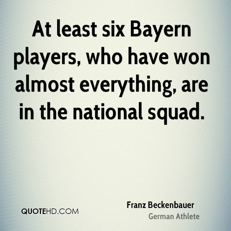 At least six Bayern players, who have won almost everything, are in the national squad.