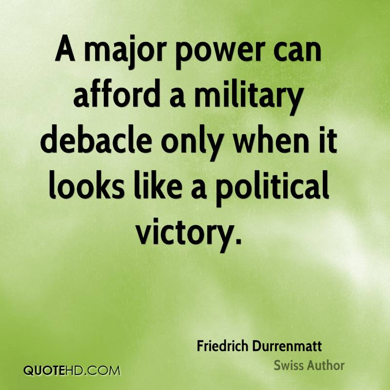 A major power can afford a military debacle only when it looks like a political victory.