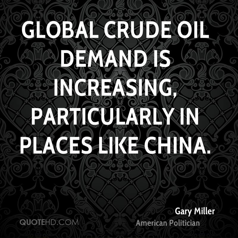 Global crude oil demand is increasing, particularly in places like China.