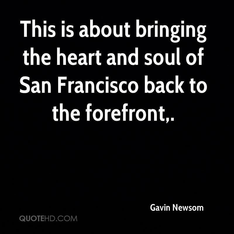 This is about bringing the heart and soul of San Francisco back to the forefront.