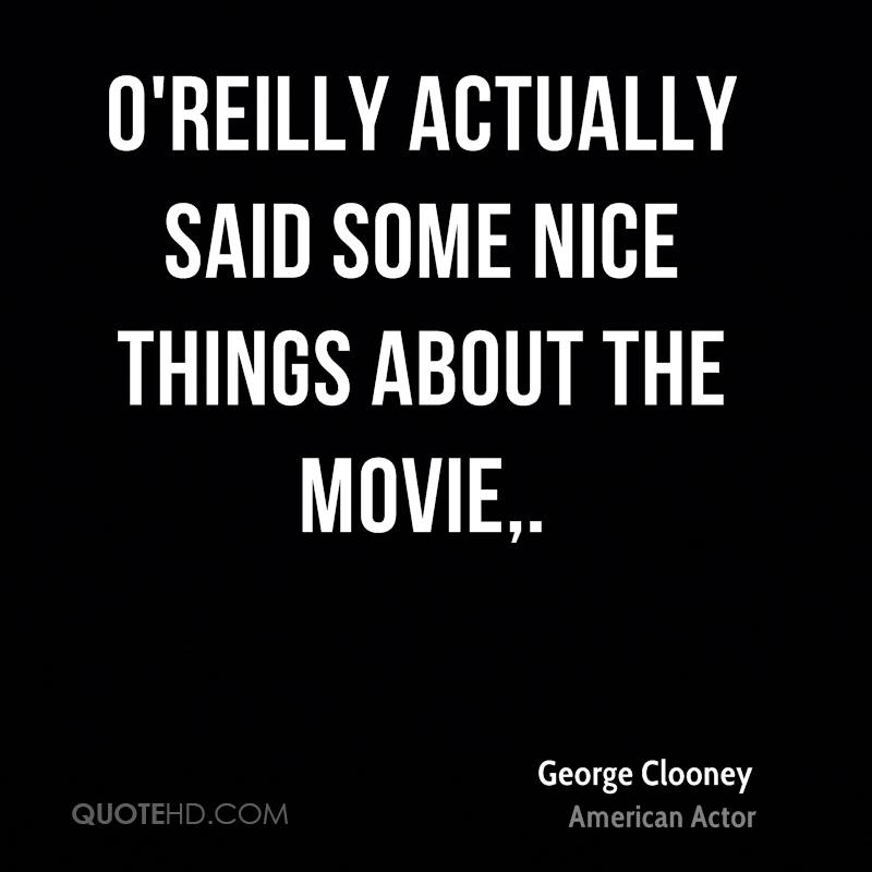 O'Reilly actually said some nice things about the movie.