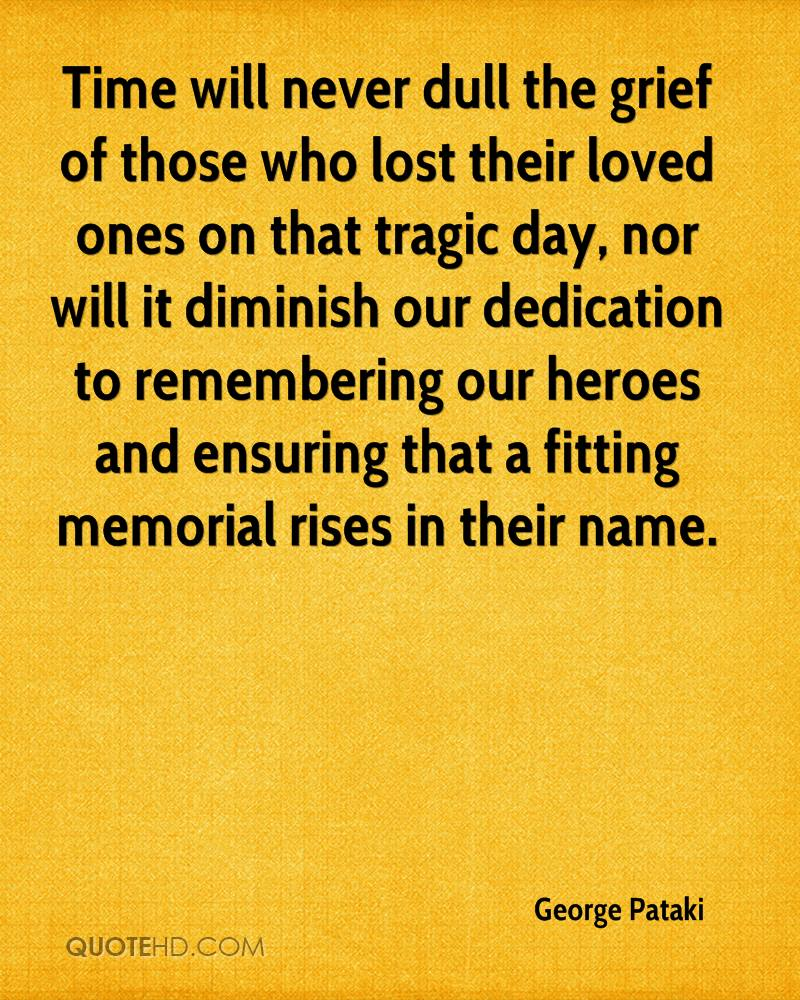 In Memory Of Lost Loved Ones Quotes George Pataki Quotes  Quotehd