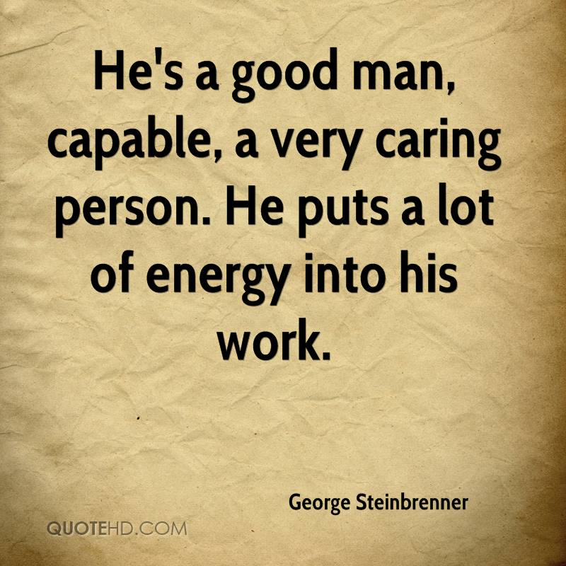 Good Men Quotes And Sayings: George Steinbrenner Quotes