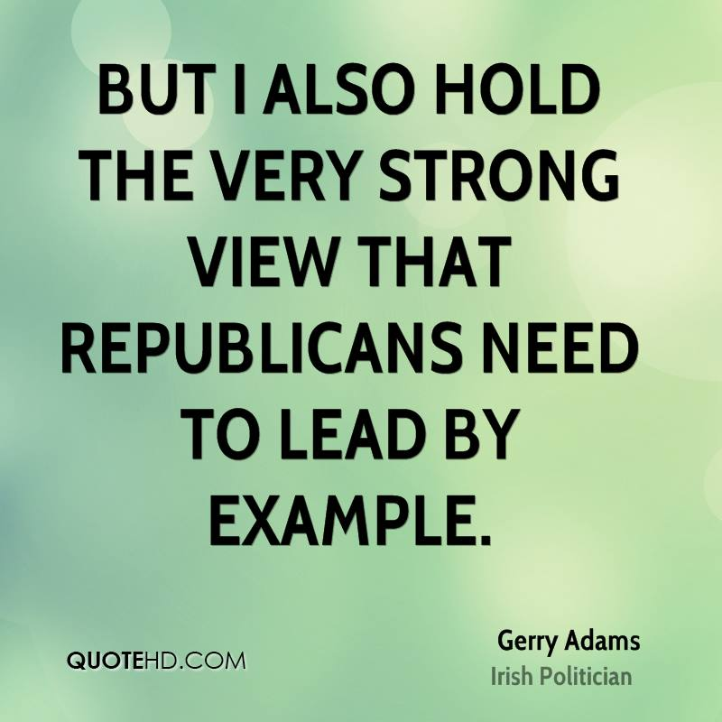 But I also hold the very strong view that republicans need to lead by example.