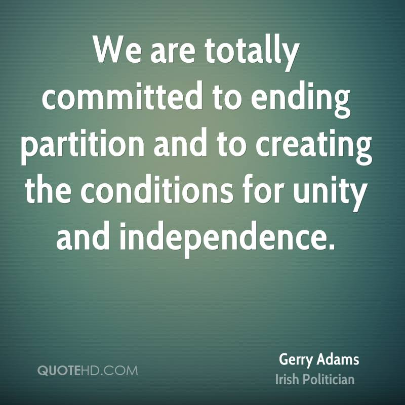 We are totally committed to ending partition and to creating the conditions for unity and independence.