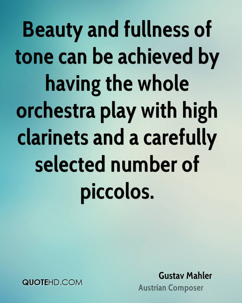 Beauty and fullness of tone can be achieved by having the whole orchestra play with high clarinets and a carefully selected number of piccolos.