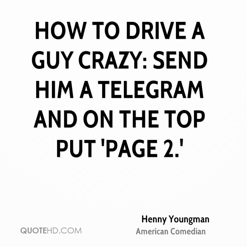 Love Quotes To Drive Him Crazy : Henny Youngman Quotes Quotehd
