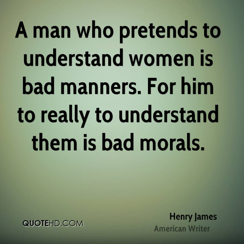 Bad Women Quotes: Henry James Women Quotes
