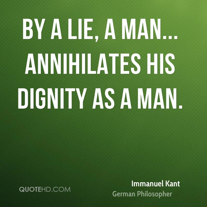 By a lie, a man... annihilates his dignity as a man.
