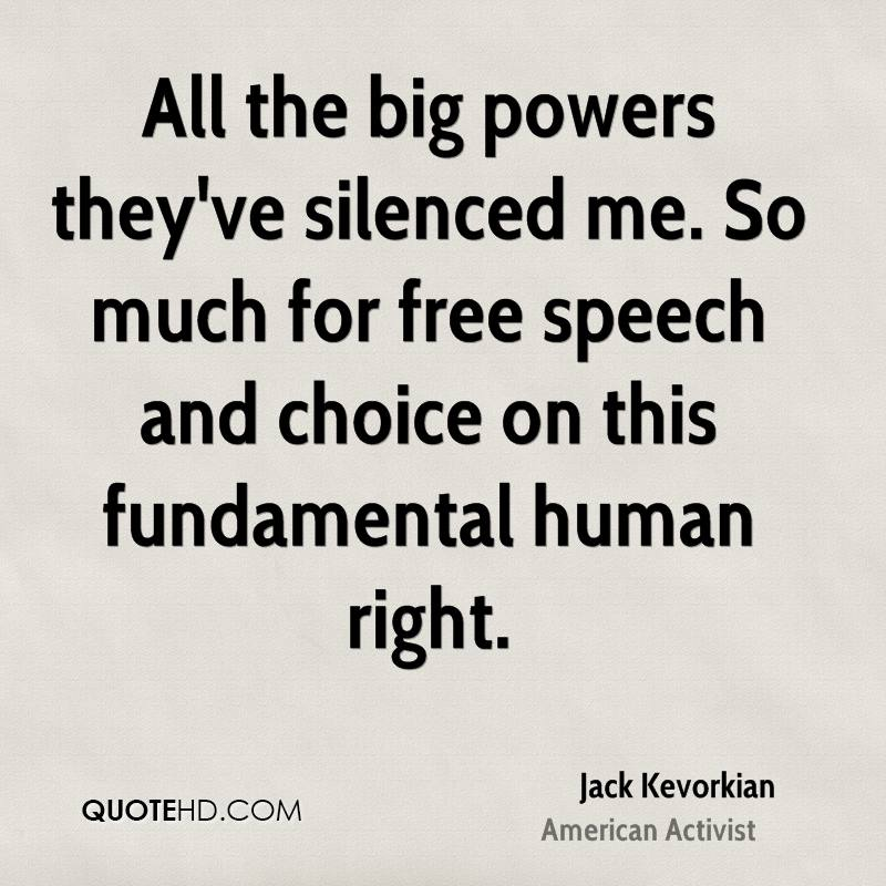 All the big powers they've silenced me. So much for free speech and choice on this fundamental human right.