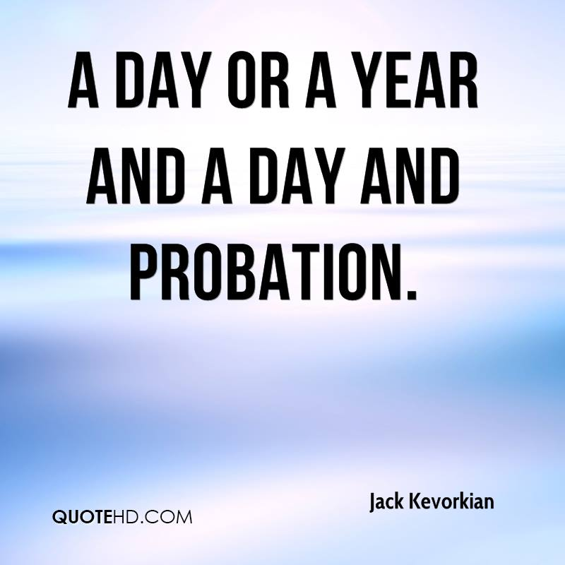 a day or a year and a day and probation.