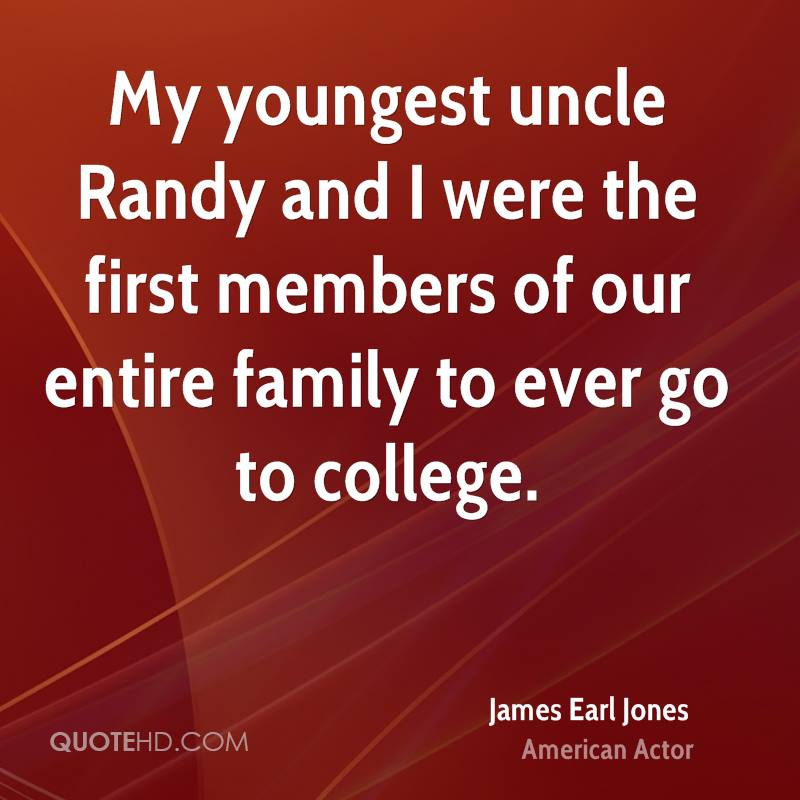 My youngest uncle Randy and I were the first members of our entire family to ever go to college.