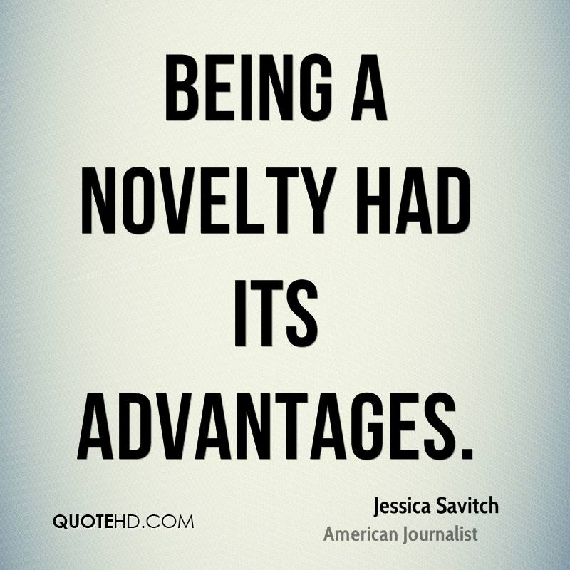 Being a novelty had its advantages.