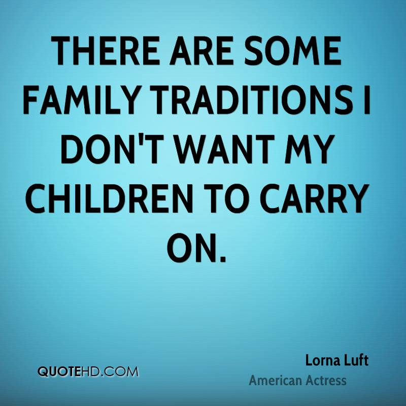 lorna luft family quotes quotehd
