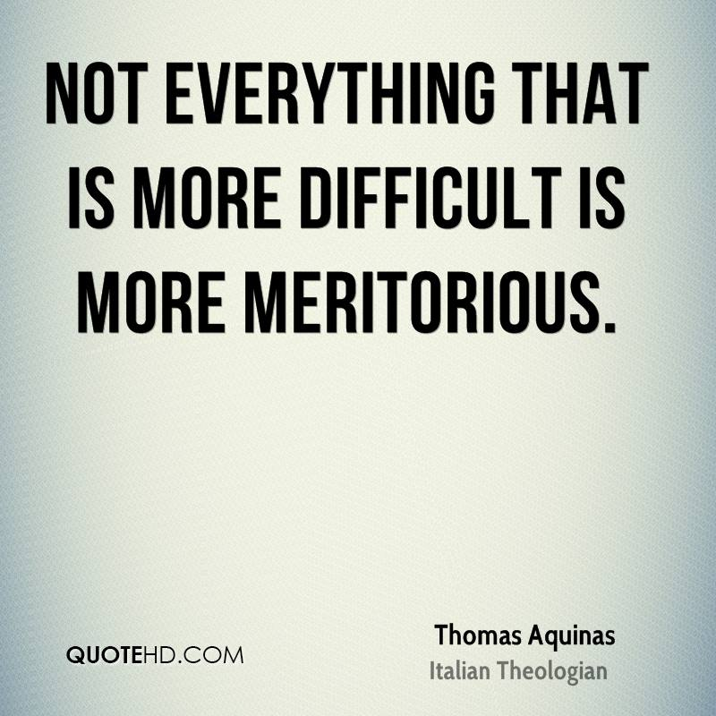 Not everything that is more difficult is more meritorious.