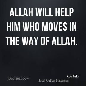 Allah will help him who moves in the way of Allah.