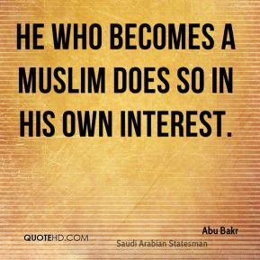 He who becomes a Muslim does so in his own interest.