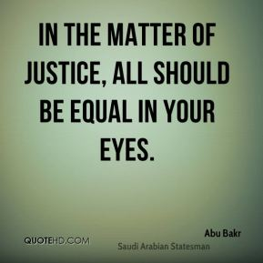In the matter of justice, all should be equal in your eyes.
