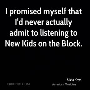 I promised myself that I'd never actually admit to listening to New Kids on the Block.