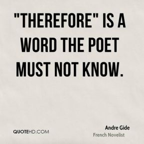 """Therefore"" is a word the poet must not know."
