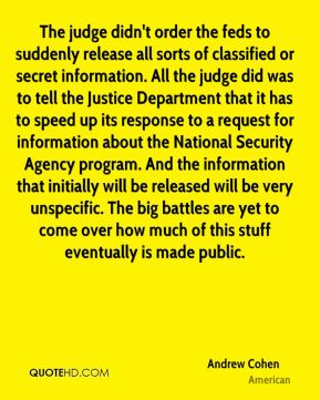 The judge didn't order the feds to suddenly release all sorts of classified or secret information. All the judge did was to tell the Justice Department that it has to speed up its response to a request for information about the National Security Agency program. And the information that initially will be released will be very unspecific. The big battles are yet to come over how much of this stuff eventually is made public.