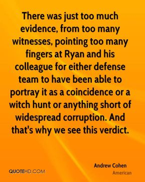 Andrew Cohen - There was just too much evidence, from too many witnesses, pointing too many fingers at Ryan and his colleague for either defense team to have been able to portray it as a coincidence or a witch hunt or anything short of widespread corruption. And that's why we see this verdict.