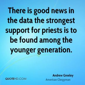 There is good news in the data the strongest support for priests is to be found among the younger generation.