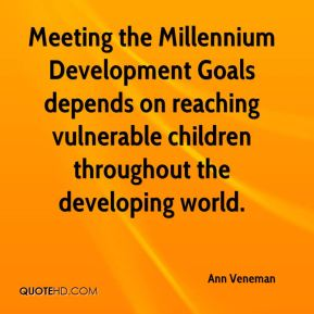 Meeting the Millennium Development Goals depends on reaching vulnerable children throughout the developing world.