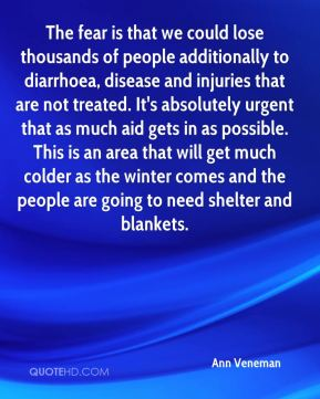 The fear is that we could lose thousands of people additionally to diarrhoea, disease and injuries that are not treated. It's absolutely urgent that as much aid gets in as possible. This is an area that will get much colder as the winter comes and the people are going to need shelter and blankets.