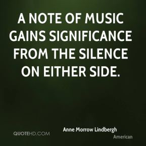 A note of music gains significance from the silence on either side.