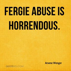 Fergie Abuse Is Horrendous.