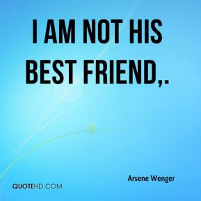 I am not his best friend.