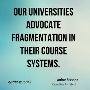Our universities advocate fragmentation in their course systems.