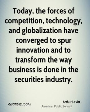 Arthur Levitt - Today, the forces of competition, technology, and globalization have converged to spur innovation and to transform the way business is done in the securities industry.