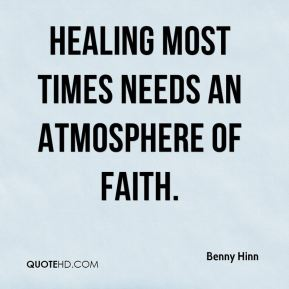 Healing most times needs an atmosphere of faith.
