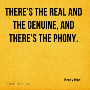 There's the real and the genuine, and there's the phony.