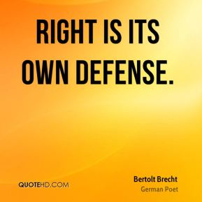 Right is its own defense.