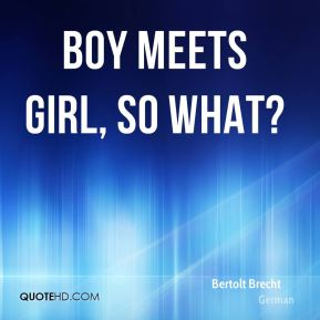 Boy meets Girl, So What?