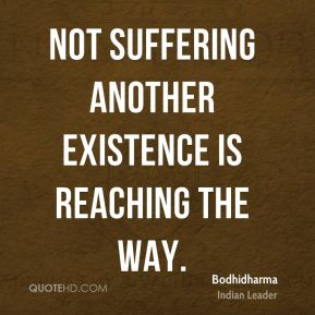 Not suffering another existence is reaching the Way.