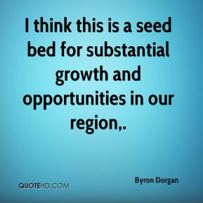I think this is a seed bed for substantial growth and opportunities in our region.